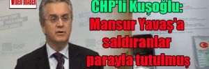 CHP'li Kuşoğlu: Mansur Yavaş'a saldıranlar parayla tutulmuş