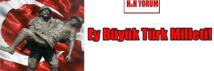Ey Büyük Türk Milleti!