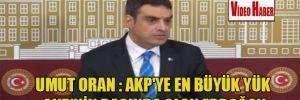 Umut Oran : AKP'ye en büyük yük AKP'nin başında olan Erdoğan
