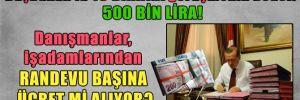 Başbakan'la 15 dakika görüşmenin bedeli 500 bin Lira!