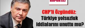 CHP'li Özgündüz: Türkiye yolsuzluk iddialarını unuttu mu?