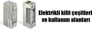 Elektrikli kilit çeşitleri ve kullanım alanları