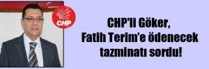CHP'li Göker, Fatih Terim'e ödenecek olan tazminatı sordu!