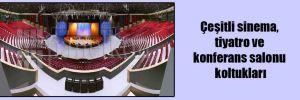 Çeşitli sinema, tiyatro ve konferans salonu koltukları
