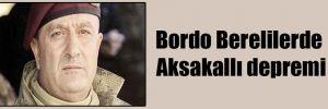 Bordo Berelilerde Aksakallı depremi