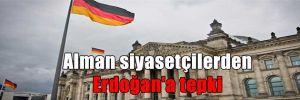Alman siyasetçilerden Erdoğan'a tepki
