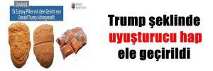 Trump şeklinde uyuşturucu hap ele geçirildi