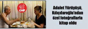 Adalet Yürüyüşü, Kılıçdaroğlu'ndan özel fotoğraflarla kitap oldu