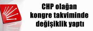 CHP olağan kongre takviminde değişiklik yaptı