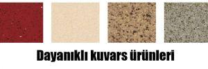 Dayanıklı kuvars ürünleri