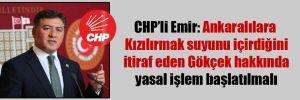 CHP'li Emir: Ankaralılara Kızılırmak suyunu içirdiğini itiraf eden Gökçek hakkında yasal işlem başlatılmalı