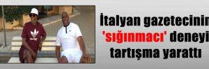 İtalyan gazetecinin 'sığınmacı' deneyi tartışma yarattı