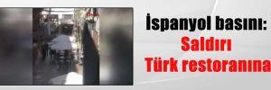 İspanyol basını: Saldırı Türk restoranına