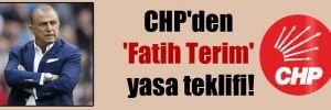CHP'den 'Fatih Terim' yasa teklifi!