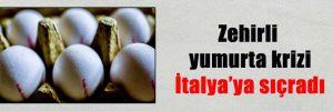 Zehirli yumurta krizi İtalya'ya sıçradı