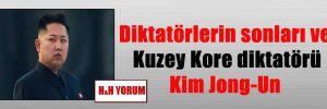 Diktatörlerin sonları ve Kuzey Kore diktatörü Kim Jong-Un
