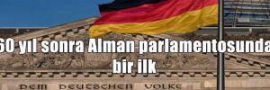60 yıl sonra Alman parlamentosunda bir ilk