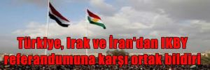 Türkiye, Irak ve İran'dan IKBY referandumuna karşı ortak bildiri