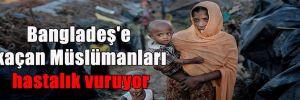 Bangladeş'e kaçan Müslümanları hastalık vuruyor