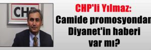 CHP'li Yılmaz: Camide promosyondan Diyanet'in haberi var mı?