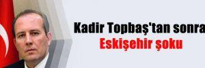 Kadir Topbaş'tan sonra Eskişehir şoku