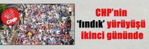 CHP'nin 'fındık' yürüyüşü ikinci gününde
