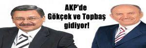 AKP'de Gökçek ve Topbaş gidiyor!