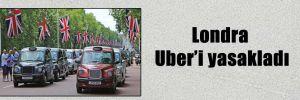 Londra Uber'i yasakladı