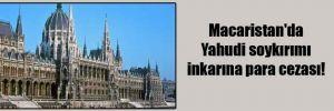 Macaristan'da Yahudi soykırımı inkarına para cezası!