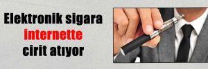 Elektronik sigara internette cirit atıyor