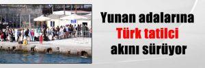 Yunan adalarına Türk tatilci akını sürüyor