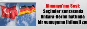 Almanya'nın Sesi: Seçimler sonrasında Ankara-Berlin hattında bir yumuşama ihtimali zor
