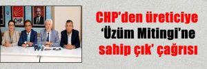 CHP'den üreticiye 'Üzüm Mitingi'ne sahip çık' çağrısı