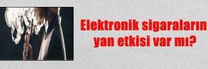 Elektronik sigaraların yan etkisi var mı?