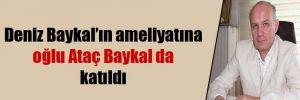 Deniz Baykal'ın ameliyatına oğlu Ataç Baykal da katıldı