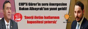 CHP'li Gürer'in soru önergesine Bakan Albayrak'tan yanıt geldi!