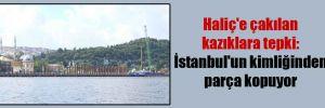 Haliç'e çakılan kazıklara tepki: İstanbul'un kimliğinden parça kopuyor