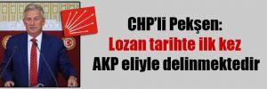 CHP'li Pekşen: Lozan tarihte ilk kez AKP eliyle delinmektedir