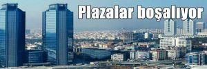 Plazalar boşalıyor