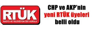 CHP ve AKP'nin yeni RTÜK üyeleri belli oldu