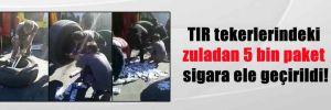 TIR tekerlerindeki zuladan 5 bin paket sigara ele geçirildi!