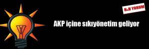 AKP içine sıkıyönetim geliyor