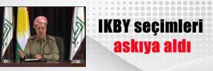 IKBY seçimleri askıya aldı