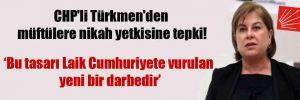 CHP'li Türkmen'den müftülere nikah yetkisine tepki!
