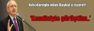 Kılıçdaroğlu'ndan Baykal'a ziyaret!
