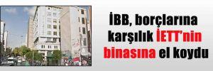 İBB, borçlarına karşılık İETT'nin binasına el koydu