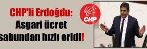 CHP'li Erdoğdu: Asgari ücret sabundan hızlı eridi!