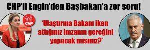 CHP'li Engin'den Başbakan'a zor soru!