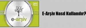 E-Arşiv Nasıl Kullanılır?