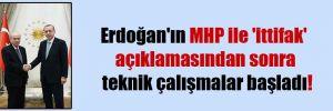 Erdoğan'ın MHP ile 'ittifak' açıklamasından sonra teknik çalışmalar başladı!